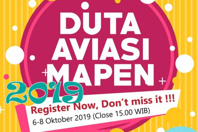 DUTA AVIASI MAPEN 2019 Register Now, Don't Miss It !!!