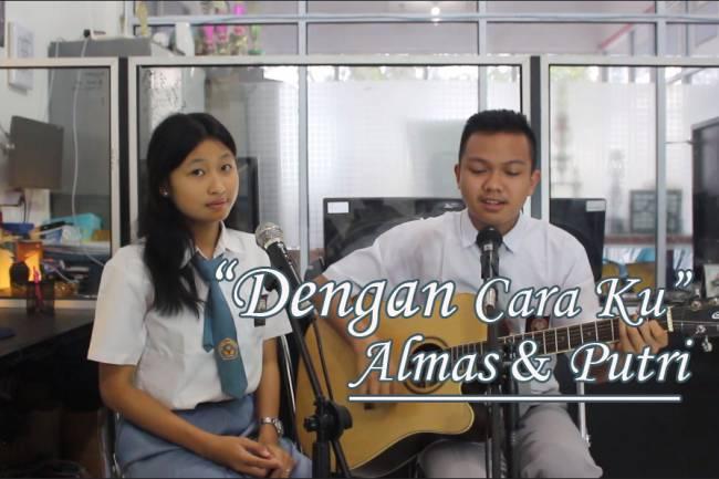 Cover lagu dengan caraku - Almas & Putri