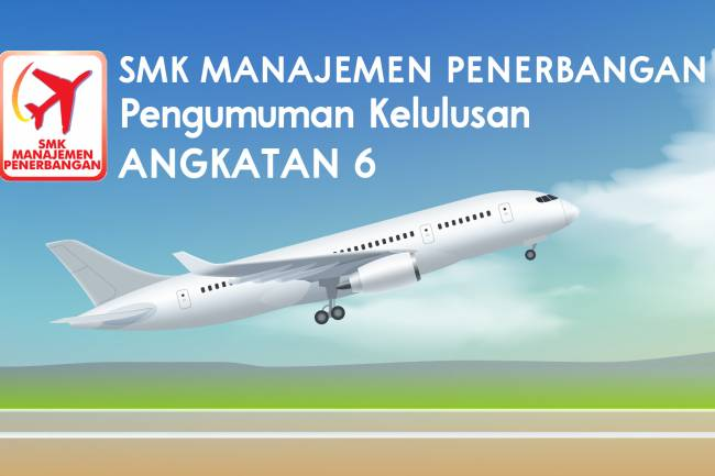 PENGUMUMAN KELULUSAN KELAS XII SMK MANAJEMEN PENERBANGAN PEKANBARU TAHUN PELAJARAN 2019/2020